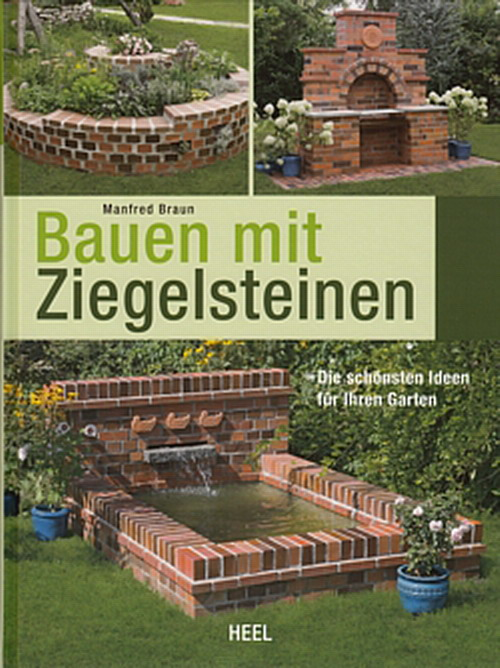 braun bauen mit ziegel steinen ideen f r den garten treppen brunnen garten buch ebay. Black Bedroom Furniture Sets. Home Design Ideas