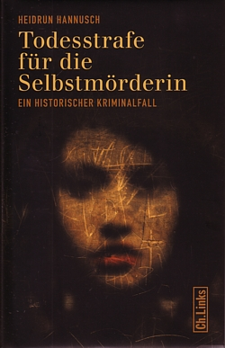 Hannusch-Todesstrafe-fuer-die-Selbstmoerderin-1941-Ein-historischer-Kriminalfal