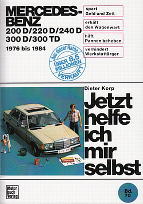 MERCEDES-W123-D-Reparatur-Buch-Jetzt-helfe-ich-mir-selbst-Reparaturanleitung