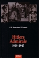 Hitlers Admirale 1939-1945