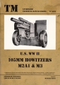 U.S. WW II - 105 mm Howitzers - M2A1 & M3