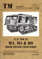 U.S. WW II - M4, M5 & M6 High Speed Tractors