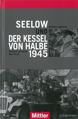 Lakowski: Seelow und der Kessel von Halbe 1945 Doppelband/Ostfront ...