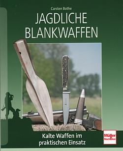 bothe jagdliche blankwaffen jagd handbuch ratgeber messer dolche blankwaffe 9783275017881 ebay. Black Bedroom Furniture Sets. Home Design Ideas