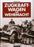 Reinhard Frank: Zugkraftwagen der Wehrmacht