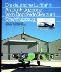 Arado-Flugzeuge - Vom Doppeldecker zum Strahlflugzeug