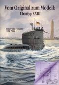 E. Rössler & F. Köhl: Vom Original zum Modell: Uboottyp XXIII