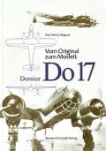 Vom Original zum Modell: Dornier Do 17