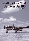 Helmut Erfuth: Vom Original zum Modell: Junkers Ju 188