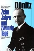 Großadmiral Karl Dönitz: Zehn Jahre und Zwanzig Tage