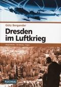 Götz Bergander: Dresden im Luftkrieg