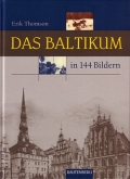 Erik Thomson: Das Baltikum in 144 Bildern