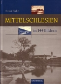 Ernst Birke: Mittelschlesien in 144 Bildern
