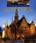 Ralf Freyer & Ernst-Otto Luthardt: Schlesien - Gestern & Heute