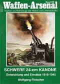 Wolfgang Fleischer: Waffen-Arsenal - Schwere 24-cm Kanone