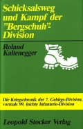 Kaltenegger: Schicksalsweg und Kampf der Bergschuh-Division
