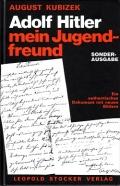 August Kubizek: Adolf Hitler - mein Jugendfreund