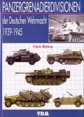 Bishop: Panzergrenadierdivisionen der Deutschen Wehrmacht...