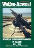 Schmeelke: Waffen-Arsenal - Dt. Küstenbefestigungen Belgien