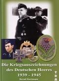 Die Kriegsauszeichnungen des Deutschen Heeres 1939-1945