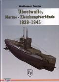 Ubootwaffe, Marine-Kleinkampfverbände 1939-1945