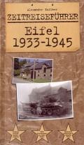 Alexander Kuffner: Zeitreiseführer Eifel 1933-1945