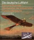 Edmund Rumpler - Wegbereiter der industriellen Flugzeugfertigung