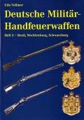 Udo Vollmer: Deutsche Militär-Handfeuerwaffen, Heft 5