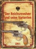Heinrich E. Harder: Der Reichsrevolver und seine Varianten