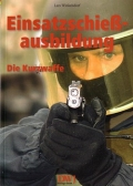 Lars Winkelsdorf: Einsatzschießausbildung Teil 1: Die Kurzwaffe
