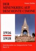 Robert Striffler: Minenkrieg auf dem Monte Cimone 1916-1918