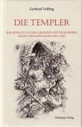 Die Templer - Ihr Einsatz an den Grenzen Mitteleuropas ...