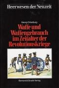 Waffe und Waffengebrauch im Zeitalter der Revolutionskriege