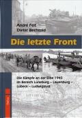 Die letzte Front: Die Kämpfe an der Elbe 1945 ...