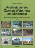 Archäologie des II. Weltkrieges am Mittelrhein - Teil II