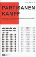 Partisanenkampf - Erfahrungen & Lehren der asymetrischen Krieg-