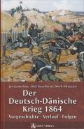 Der Deutsch-Dänische Krieg 1864: Vorgeschichte - Verlauf - Folge