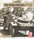VW Kübelwagen Typ 82 - Im Einsatz an allen Fronten