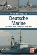 Typenkompass - Deutsche Marine: Schiffe der Bundesmarine 1956-90