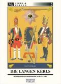 Die Langen Kerls - Die preussische Riesengarde 1675/1713-1806