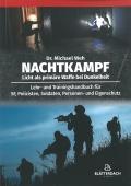 Nachtkampf - Licht als primäre Waffen bei Dunkelheit