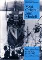 Vom Original zum Modell: Die Deutschen Zerstörer 1935-1945