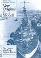 Vom Original zum Modell: Linienschiffe der Bayern-Klasse