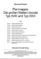 Rössler: Planmappe Die großen Walter-Uboote Typ XVIII & XXVI