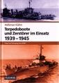 Volkmar Kühn: Torpedoboote & Zerstörer im Einsatz 1939-1945
