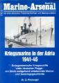 Freivogel: Marine Arsenal - Kriegsmarine in der Adria 1941-1945