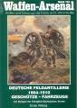 S. Wetzig: Waffen-Arsenal - Deutsche Feldartillerie 1864 - 1910