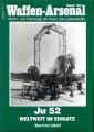 Manfred Griehl: Waffen-Arsenal - Ju 52 Weltweit im Einsatz