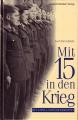 Karl Dürrschmidt: Mit 15 in den Krieg