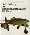 Die Entwicklung der deutschen Jagdflugzeuge